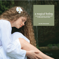 a magical feeling - Bildband mit Infos und Beschreibungen zu ätherischen Ölen