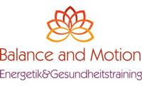 Balance and Motion - Praxis für Energetik und Gesundheitstraining!